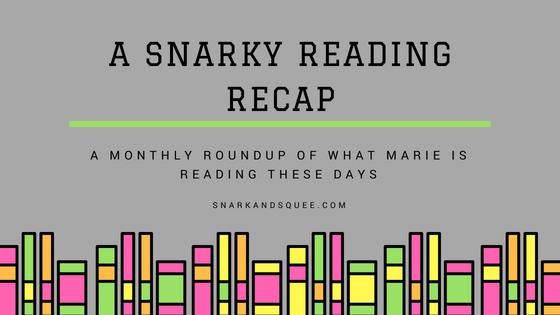 A Snarky Reading Recap – July 2018 + Marvel-a-Thon Final Stats